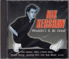 NIK KERSHAW : WOULDN'T IT BE GOOD / CD - NEU