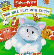 Who Will Play With Kitty?: I'M A Pop-Up Book! (Fisher Price Pop-Ups)