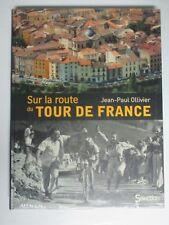 Sur la route du Tour de France Jean Paul Ollivier 2012 NEUF SOUS BLISTER