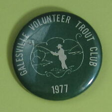 1977 Galesville Wisconsin Volunteer Trout Club Membership Button.Free Ship!