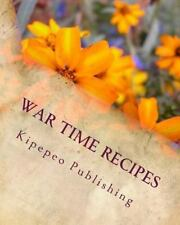 War Time Recipes : Ministry of Food by Kipepeo Publishing (2015, Paperback)