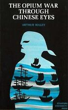 The Opium War Through Chinese Eyes: By Waley, Arthur