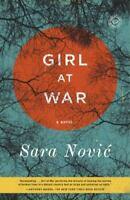 Girl at War: A Novel by Novic, Sara , Paperback