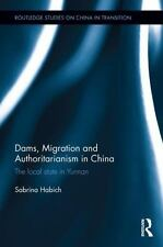 Routledge Studies on China in Transition: Dams, Migration and...