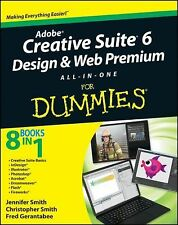 Adobe Creative Suite 6 Design and Web Premium All-in-One for Dummies by...