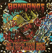 BANDANOS We Crush Your Mind With The Thrash Inside metal punk trash brazil