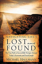NEW Navigating Life's Lost and Found by Michael Hallmann