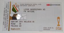 Ticket for collectors EL Legia Warszawa Poland  FK Aktobe Kazakhstan