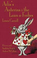 Ailis's Anterins I the Laun O Ferlies: Alice's Adventures in Wonderland in Synth