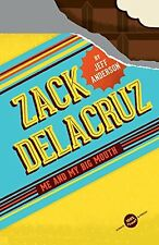 Zack Delacruz: Me and My Big Mouth (Zack Delacruz, Book 1) by Jeff Anderson