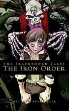 The Iron Order (The Blackthorn Tales) (Volume 1)-ExLibrary