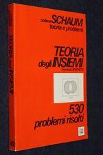 TEORIA DEGLI INSIEMI-530 PROBLEMI RISOLTI-LIPSCHUTZ-ETAS -COLLANA SCHAUM-G13- FL