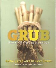 Grub : Ideas for an Urban Organic Kitchen, Revolution in Food and Farming, PB