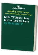 Guns 'N' Roses: Low Life in the Fast Lane by McSquire, P. Paperback Book The