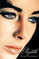 Elizabeth: The Biography of Elizabeth Taylor,J. Randy Taraborrelli