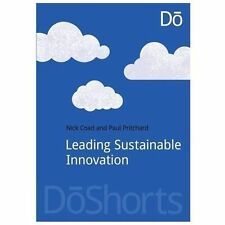Leading Sustainable Innovation by Nick Coad and Paul Pritchard (2013, Paperback)