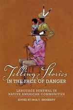 Telling Stories in the Face of Danger : Language Renewal in Native American...