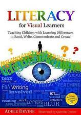 Literacy for Visual Learners: Teaching Children with Learning Differences to Read, Write, Communicate and Create by Adele Devine (Paperback, 2015)