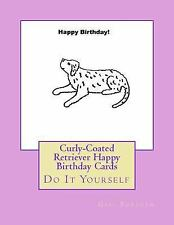 Curly-Coated Retriever Happy Birthday Cards : Do It Yourself by Gail Forsyth.