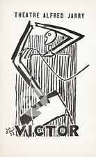 VICTOR Antonin ARTAUD Théatre Alfred JARRY G.L. ROUX Vitrac 1928