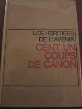 Henri Troyat: Cent et un coups de canon (Les Héritiers de l'Avenir)/ Flammarion