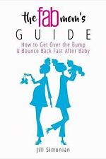 New The Fab Mom's Guide by Jill Simonian Hardcover Book