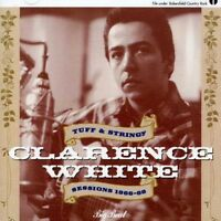 Clarence White - Tuff & Stringy Sessions 1966-68 [New CD] UK - Import