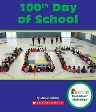 100th Day of School (Rookie Read-About Holidays)-ExLibrary