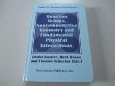 QUANTUM GROUPS, NONCOMMUTATIVE GEOMETRY AND PHYSICAL INTERACTIONS-HARDCOVER BOOK