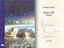 Denise Danks - Better Off Dead - Signed - 1st/1st