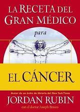 La receta del Gran Mdico para el cncer Spanish Edition