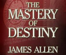 The Mastery of Destiny by Allen, James