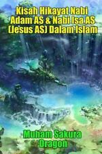 Kisah Hikayat Nabi Adam AS and Nabi Isa AS (Jesus AS) Dalam Islam by Muham...