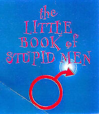 The Little Book of Stupid Men (Humour), 185479454X, New Book