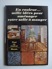 PIERRE FAIVRE - MILLE IDEES POUR AMENAGER VOTRE SALLE A MANGER - CH.MASSIN