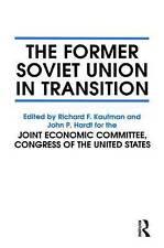 The Former Soviet Union in Transition by Hardt, John P., Kaufman, Richard F.