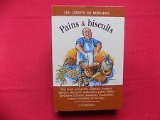PAINS & BISCUITS DE MENAGE Les Carnets de Bernadou - Pain Bénit, Pain Perdu, ..