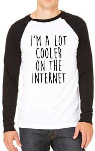 I'm A Lot Cooler On The Internet Funny Mens T-shirt Baseball Tee