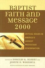 Baptist Faith and Message 2000: Critical Issues in America's Largest Protesta...