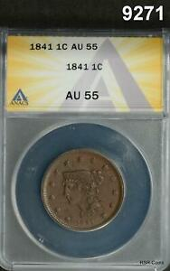 1841 LARGE CENT ANACS CERTIFIED AU55 NICER! #9271