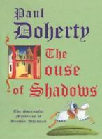 The House of Shadows (Sorrowful Mysteries of Brother Athelstan),Paul Doherty