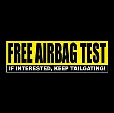 """Funny """"Free Airbag Test"""" window decal Anti Tailgater Bumper Sticker back off"""