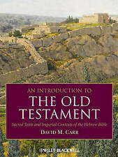 """""""AS NEW"""" Carr, David M., An Introduction to the Old Testament: Sacred Texts and"""