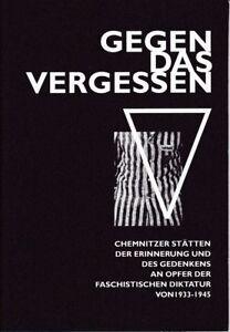 Gegen das Vergessen-Chemnitz Stätten der Erinnerung und des Gedenkens 1933-45