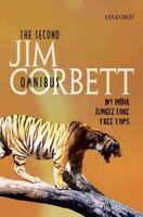 Second Jim Corbett Omnibus : `my India', `jungle Lore', `tree Tops', Hardcove...