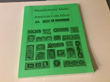 Manufacturers' Marks on American Coin Silver ca 2004 Signed by Author
