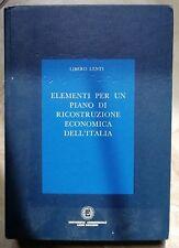 LIBERO LENTI - ELEMENTI PER UN PIANO DI RICOSTRUZIONE ECONOMICA DELL'ITALIA (RD)