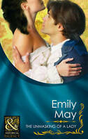The Unmasking of a Lady (Mills & Boon Historical), Emily May