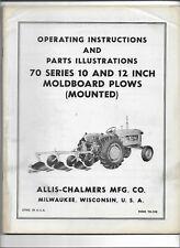 Original Allis Chalmers 70 Series 10 Amp 12 Inch Moldboard Plows Operators Manual