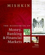 The Economics of Money, Banking and Financial Markets (9th Edition) by Mishkin,